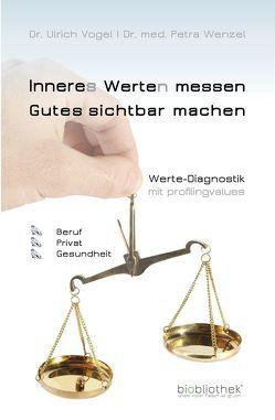 Inneres Werten messen – Gutes sichtbar machen von Dr. Vogel,  Ulrich, Dr. Wenzel,  Petra, Schöffel,  Peter