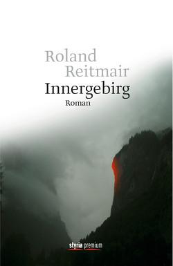 Innergebirg von Reitmair,  Roland