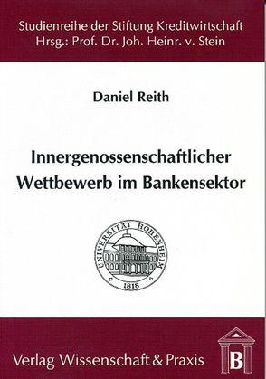 Innergenossenschaftlicher Wettbewerb im Bankensektor von Reith,  Daniel