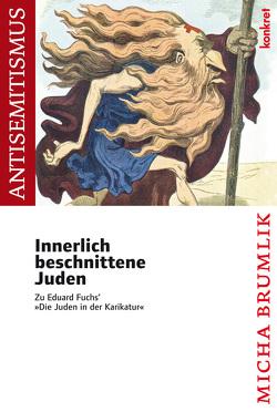 Innerlich beschnittene Juden von Bong,  Niki, Brumlik,  Micha, Fuchs,  Eduard, Gremliza,  Hermann, Schneider,  Wolfgang
