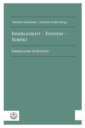Innerlichkeit – Existenz – Subjekt von Harbsmeier,  Eberhard, Senkel,  Christian