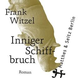 Inniger Schiffbruch von Witzel,  Frank