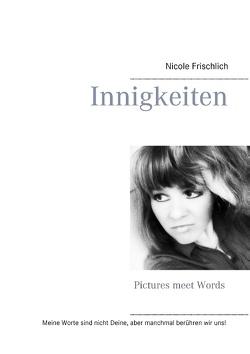 Innigkeiten von Frischlich,  Nicole