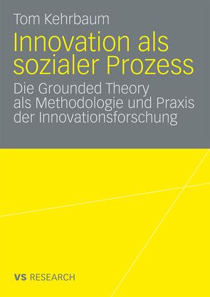 Innovation als sozialer Prozess von Kehrbaum,  Tom