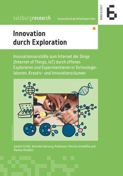 Innovation durch Exploration von Alsleben,  Markus, Hornung-Prähauser,  Veronika, Schedifka,  Patricia, Schön,  Sandra