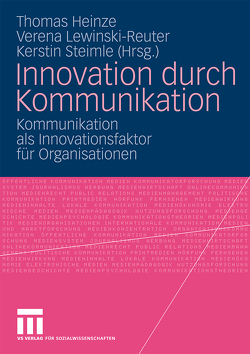 Innovation durch Kommunikation von Heinze,  Thomas, Lewinski-Reuter,  Verena, Steimle,  Kerstin