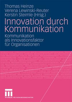 Innovation durch Kommunikation von Heinze,  Thomas, Lewinski-Reuter,  Verena, Steimle,  Kerstin
