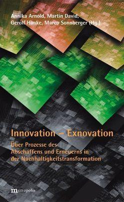 Innovation – Exnovation von Arnold,  Annika, David,  Martin, Hanke,  Gerolf, Sonnberger,  Marco