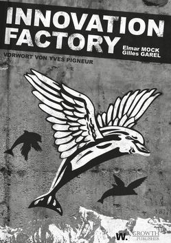 Innovation Factory von Garel,  Gilles, Mock,  Elmar