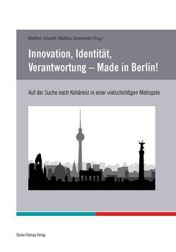 Innovation, Identität, Verantwortung – Made in Berlin! von Schmidt,  Matthias