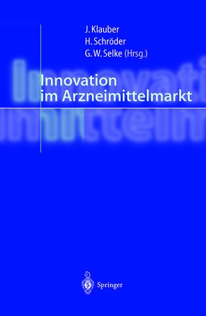 Innovation im Arzneimittelmarkt von Klauber,  Jürgen, Schröder,  Helmut, Selke,  Gisbert W.