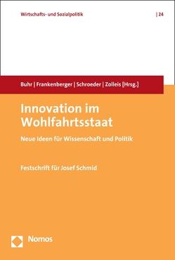 Innovation im Wohlfahrtsstaat von Buhr,  Daniel, Frankenberger,  Rolf, Schroeder,  Wolfgang, Zolleis,  Udo