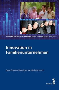 Innovation in Familienunternehmen von Altenburger,  Reinhard, Frank,  Hermann, Kessler,  Alexander
