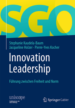 Innovation Leadership von Holzer,  Jacqueline, Kaudela-Baum,  Stephanie, Kocher,  Pierre-Yves