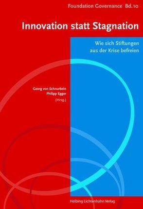 Innovation statt Stagnation von Egger,  Philipp, von Schnurbein,  Georg