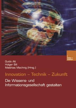 Innovation. Technik. Zukunft von Alt,  Guido, Bill,  Holger, Machning,  Matthias