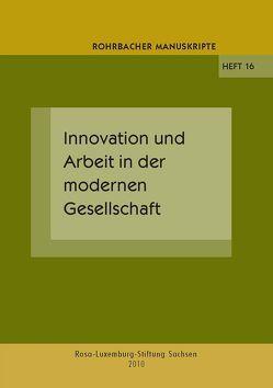 Innovation und Arbeit in der modernen Gesellschaft von Rochhausen,  Rudolf