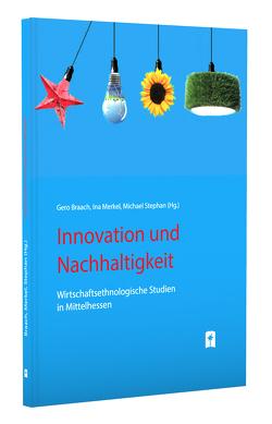 Innovation und Nachhaltigkeit von Braach,  Gero, Merkel,  Ina, Stephan,  Michael