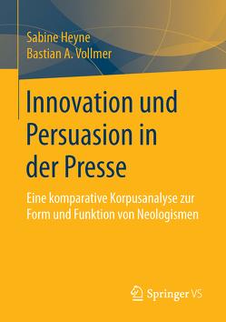 Innovation und Persuasion in der Presse von Heyne,  Sabine, Vollmer,  Bastian
