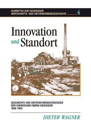 Innovation und Standort von Wagner,  Dieter