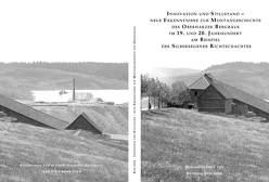 Innovation und Stillstand – Neue Erkenntnisse zur Montangeschichte des Oberharzer Bergbaus im 19. und 20. Jahrhundert am Beispiel des Silbersegener Richtschachtes von Schläper,  Hendrik