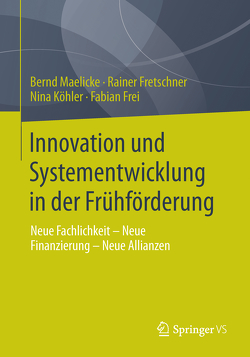 Innovation und Systementwicklung in der Frühförderung von Frei,  Fabian, Fretschner,  Rainer, Köhler,  Nina, Maelicke,  Bernd