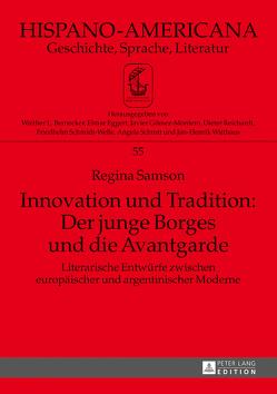 Innovation und Tradition: Der junge Borges und die Avantgarde von Samson,  Regina