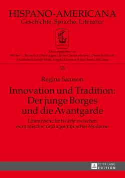 Innovation und Tradition: Der junge Borges und die Avantgarde von Regina,  Samson