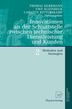 Innovationen an der Schnittstelle zwischen technischer Dienstleistung und Kunden 2 von Herrmann,  Thomas, Kleinbeck,  Uwe, Ritterskamp,  Carsten