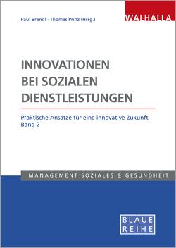 Innovationen bei sozialen Dienstleistungen Band 2 von Brandl,  Paul, Prinz,  Thomas
