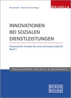 Innovationen bei sozialen Dienstleistungen von Brandl,  Paul, Prinz,  Thomas