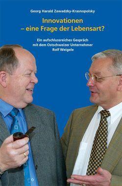 Innovationen – eine Frage der Lebensart? von Weigelt,  Peter, Zawadzky-Krasnopolsky,  Georg H