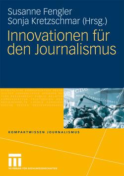 Innovationen für den Journalismus von Fengler,  Susanne, Kretzschmar,  Sonja
