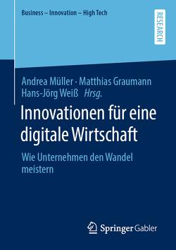 Innovationen für eine digitale Wirtschaft von Graumann,  Matthias, Müller,  Andrea, Weiß,  Hans-Jörg
