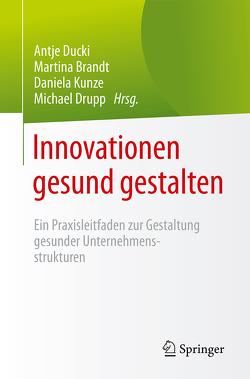 Innovationen gesund gestalten von Brandt,  Martina, Drupp,  Michael, Ducki,  Antje, Kunze,  Daniela