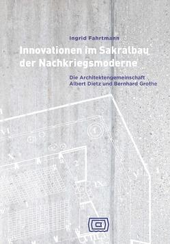 Innovationen im Sakralbau der Nachkriegsmoderne von Fahrtmann,  Ingrid