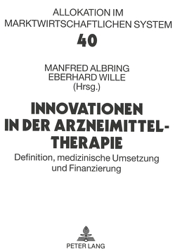 Innovationen in der Arzneimitteltherapie von Albring,  Manfred, Wille,  Eberhard