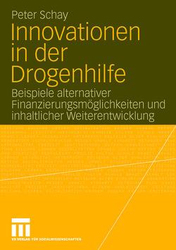 Innovationen in der Drogenhilfe von Schay,  Peter, Sichau,  Frank