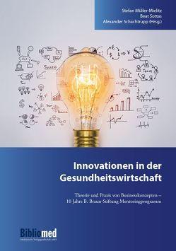 Innovationen in der Gesundheitswirtschaft von Müller-Mielitz,  Stefan, Schachtrupp,  Alexander, Sottas,  Beat