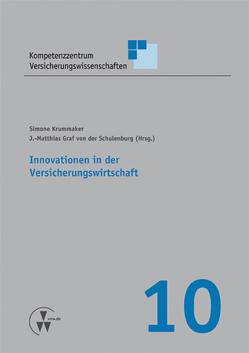 Innovationen in der Versicherungswirtschaft von Körber,  Torsten, Krummaker,  Simone, Schulenburg,  J Matthias von der, Weber,  Stefan