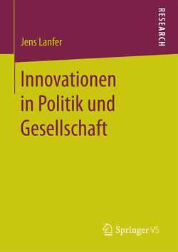 Innovationen in Politik und Gesellschaft von Lanfer,  Jens