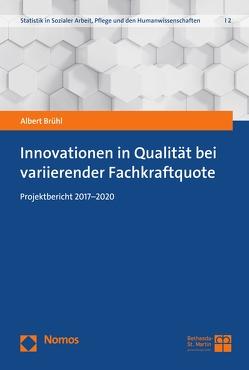 Innovationen in Qualität bei variierender Fachkraftquote von Brühl,  Albert