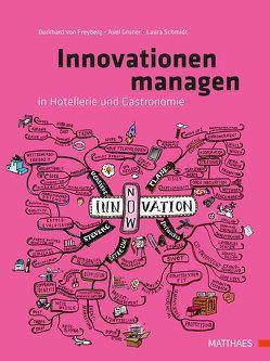 Innovationen managen in Hotellerie und Gastronomie von Freyberg,  Burkhard von, Gruner,  Axel, Schmidt,  Laura
