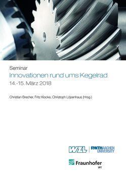 Innovationen rund ums Kegelrad von Brecher,  Christian, Klocke,  Fritz, Löpenhaus,  Christoph