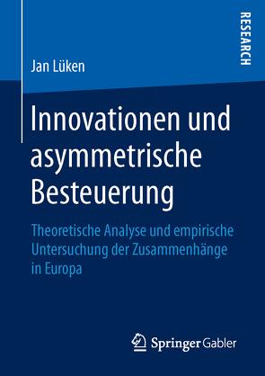 Innovationen und asymmetrische Besteuerung von Lüken,  Jan