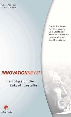 Innovationkeys®… erfolgreich die Zukunft gestalten von Panskus,  Gero, Thieme,  Frank