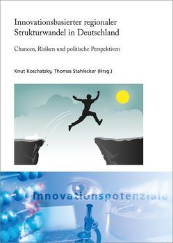 Innovationsbasierter regionaler Strukturwandel in Deutschland. von Koschatzky,  Knut, Stahlecker,  Thomas