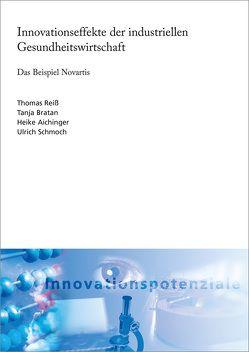 Innovationseffekte der industriellen Gesundheitswirtschaft. von Aichinger,  Heike, Bratan,  Tanja, Reiß,  Thomas, Schmoch,  Ulrich