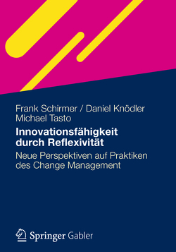 Innovationsfähigkeit durch Reflexivität von Knödler,  Daniel, Schirmer,  Frank, Tasto,  Michael