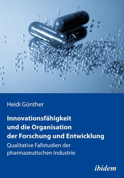 Innovationsfähigkeit und die Organisation der Forschung und Entwicklung von Günther,  Heidi